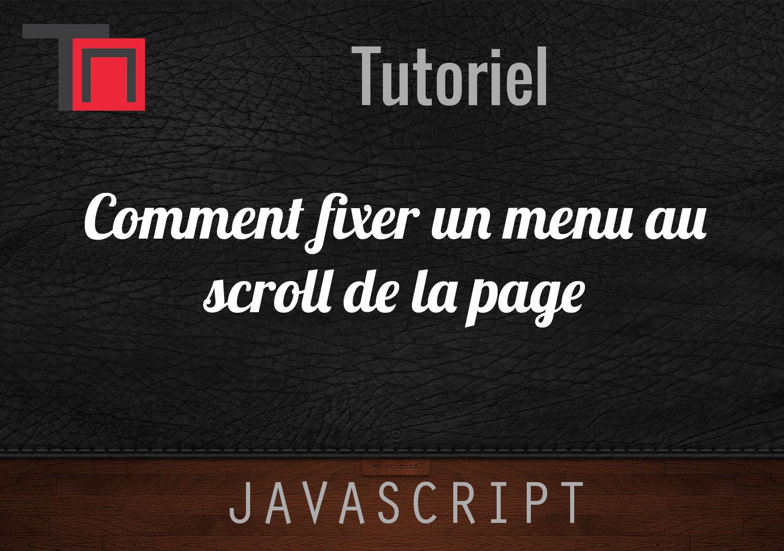 javascript comment fixer un menu au scroll de la page. Black Bedroom Furniture Sets. Home Design Ideas