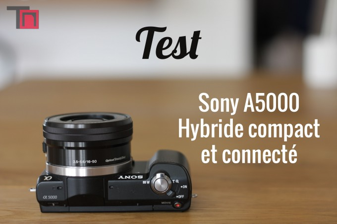 test-sony-a5000-technews-fr-une